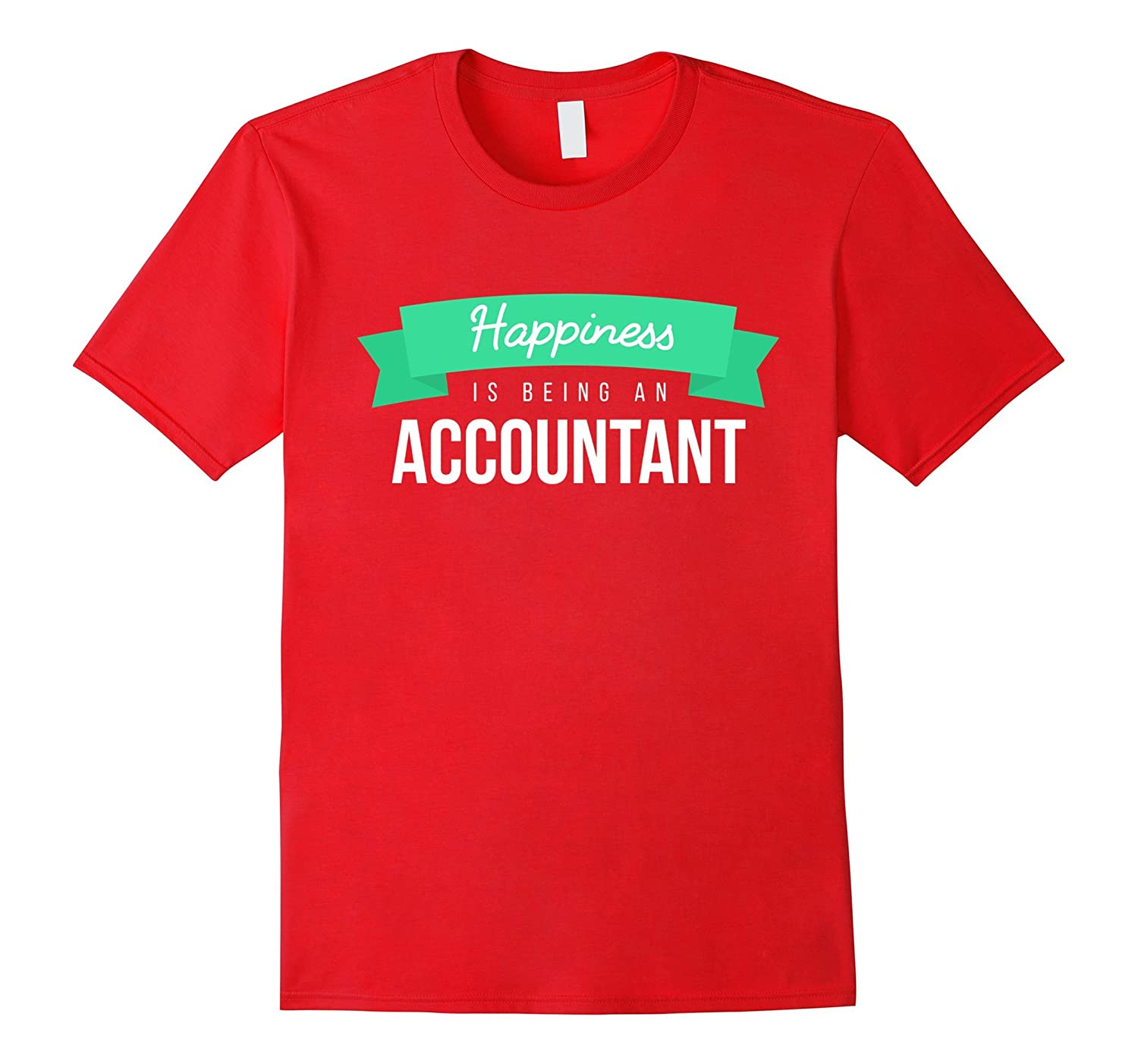 Accountant T-shirt - Happiness is being an accountant-FL