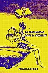En profundidad desde el escondite: Colección Papiro Fugaz Nº 1 (Spanish Edition) Paperback