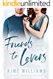 Friends to Lovers: A Secret Pregnancy Romance (Heart of Hope Book 6)