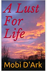 A Lust For Life Kindle Edition