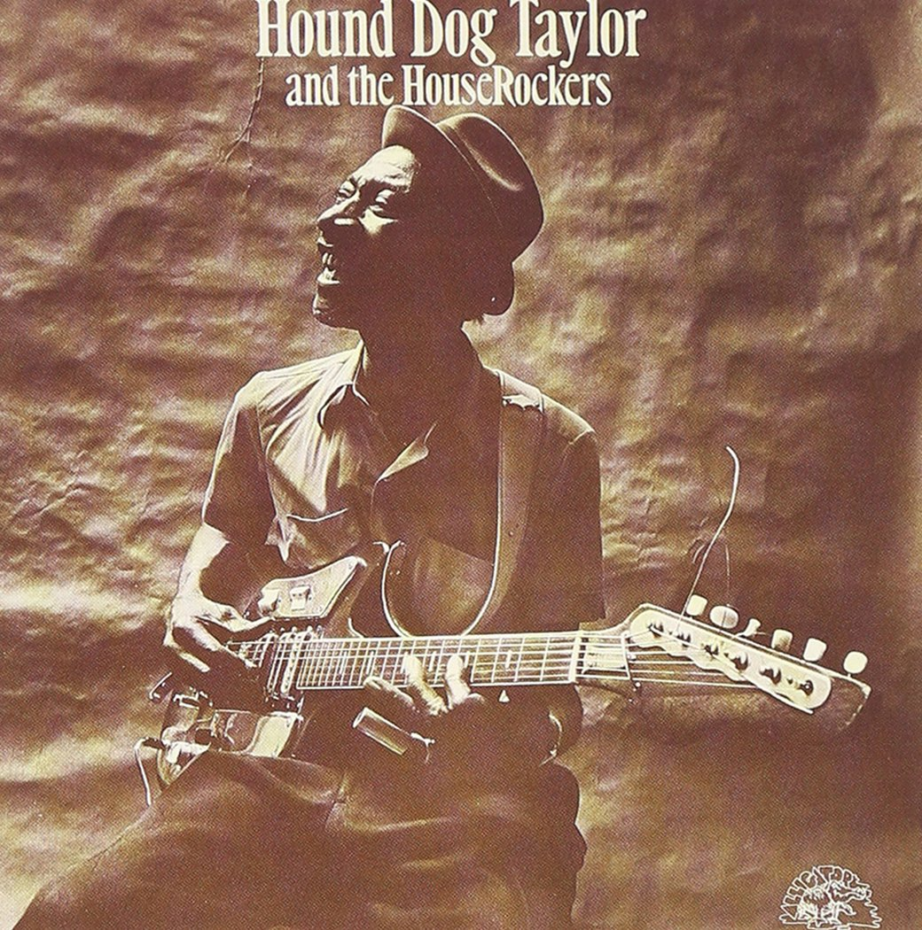 Hound Dog Taylor and the Houserockers by ALLIGATOR RECORDS