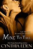 Mine To Take (Mine- Romantic Suspense Book 1)