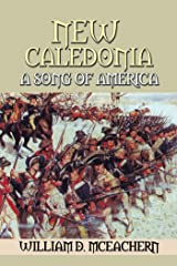 New Caledonia: A Song of America Kindle Edition