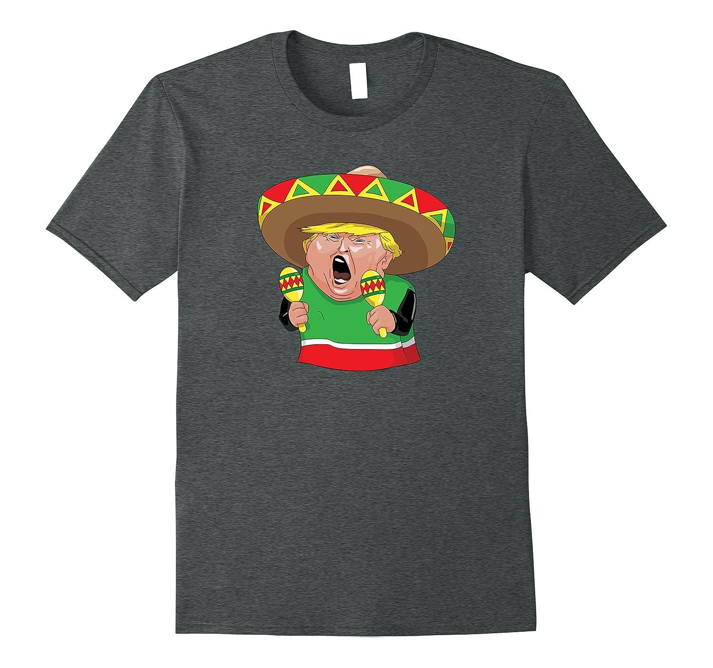 Mexican Donald Trump Funny T Shirt