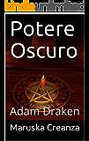 Potere Oscuro: Adam Draken