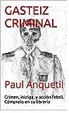 GASTEIZ CRIMINAL: El inspector Donato no le dejará indiferente.