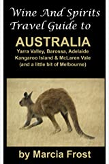 Wine And Spirits Travel Guide to Australia Kindle Edition