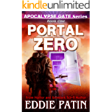 Portal Zero (Apocalypse Gate Book 1): An EMP End of the World S-H-T-F Survival Series with Monsters, Cosmic Horror, and…