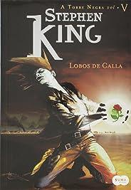 Lobos De Calla - Série Torre Negra, Volume 5
