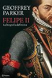 Felipe II: La biografía definitiva