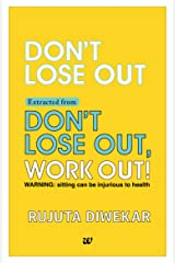 Don't Lose Out Extracted from Don't lose out, Work out! Kindle Edition