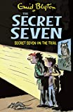 Secret Seven on the Trail: 4 (The Secret Seven Series)