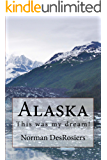 Alaska:: This was my dream!