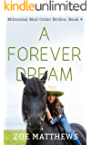 A Forever Dream (A Sweet Contemporary Western Romance): Millennial Mail-Order Bride Romance Series, Book 4