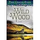 Wild Wood: A Novel