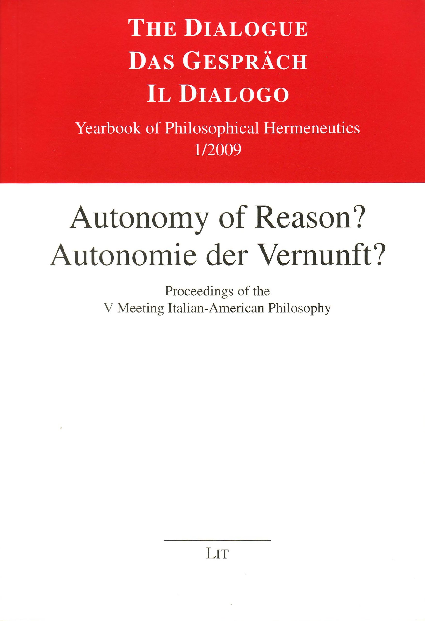 Download Autonomy of Reason? Autonomie der Vernunft?: Proceedings of the V Meeting Italian-American Philosophy (The Dialogue/Das Gesprach/Il Dialogo) ebook