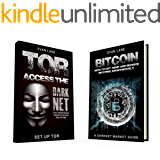 TOR and The Darknet: Access the Darknet & How to Get, Send, and Receive Bitcoins Anonymously (2 in 1 Bundle) (English Edition)