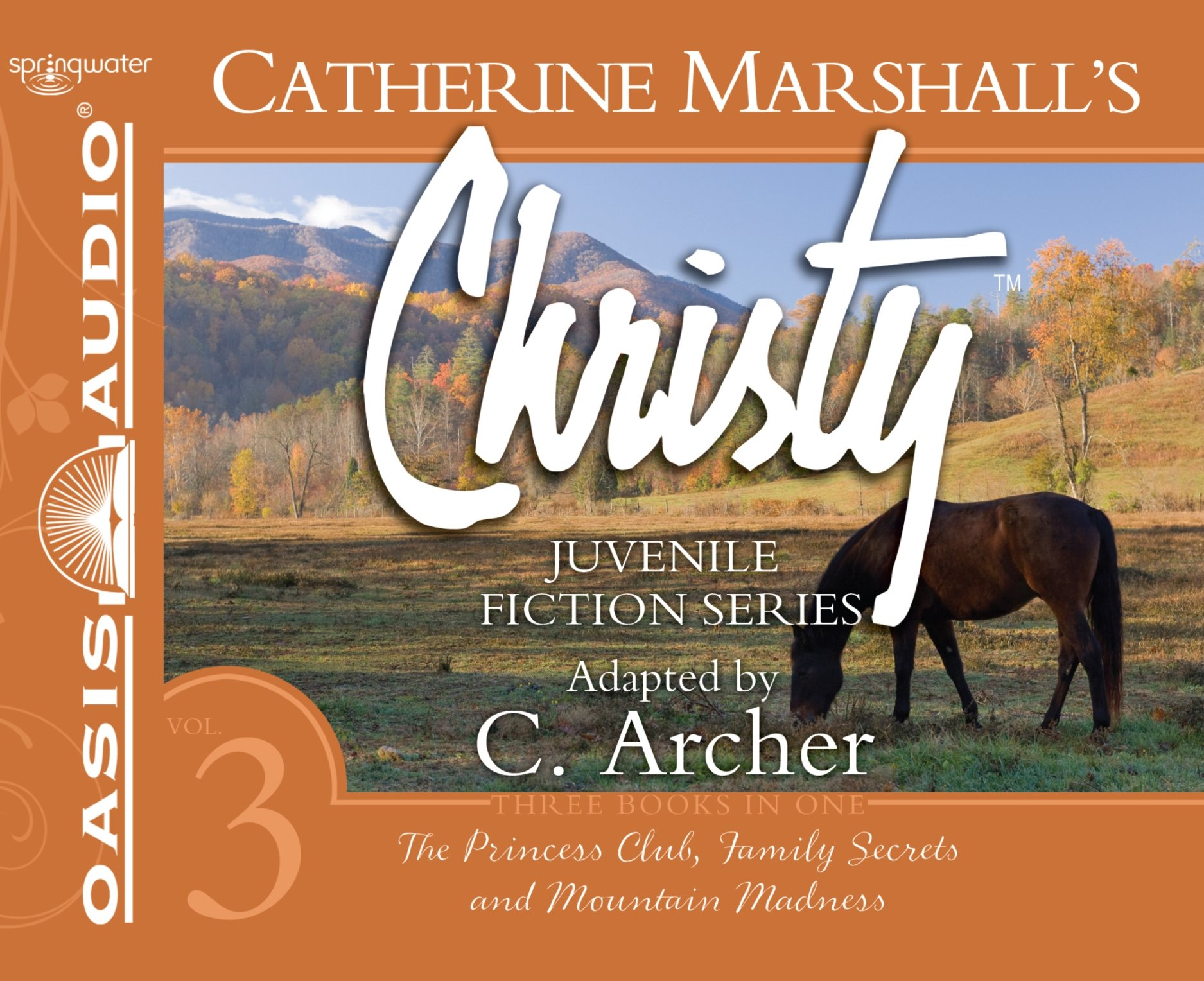 Read Online Christy Collection Books 7-9: The Princess Club, Family Secrets, Mountain Madness (Catherine Marshall's Christy Series) ebook
