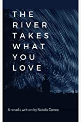 The River Takes What You Love Kindle Edition