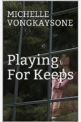 Playing For Keeps (The Fallows Saga Book 1) Kindle Edition