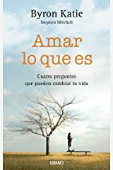 Amar lo que es (Crecimiento personal) (Spanish Edition) Kindle Edition