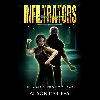 Infiltrators (The Wall Series Book 2) (English Edition)