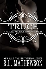 Truce: The Historic Neighbor From Hell (A Neighbor From Hell Series Book 4) Kindle Edition
