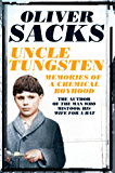 Uncle Tungsten: Memories of a Chemical Boyhood (English Edition)