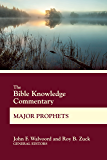 The Bible Knowledge Commentary Major Prophets (BK Commentary)