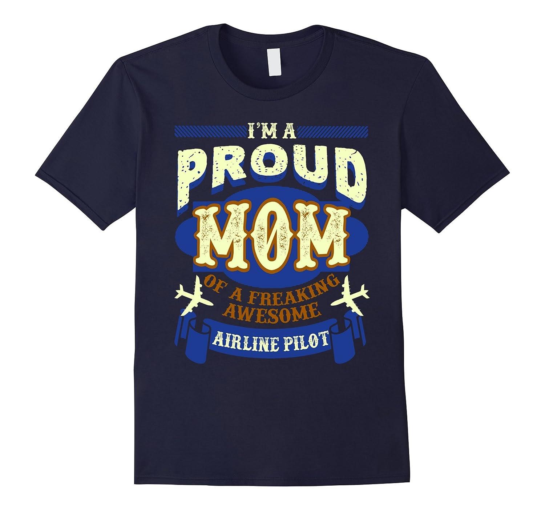 Airline Pilot T shirts - Proud Airline Pilot Mom Shirts-TH