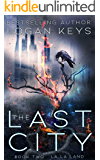 The Last City: La La Land (The Last City Series Book 2)