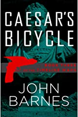 Caesar's Bicycle (The Timeline Wars Book 3) Kindle Edition