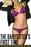 The Babysitter's First Time, #3 (Fertile, dominant older man, cheating husband, MFF threesome)