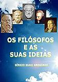 Os Filósofos e as suas Ideias: Coletânea de Artigos