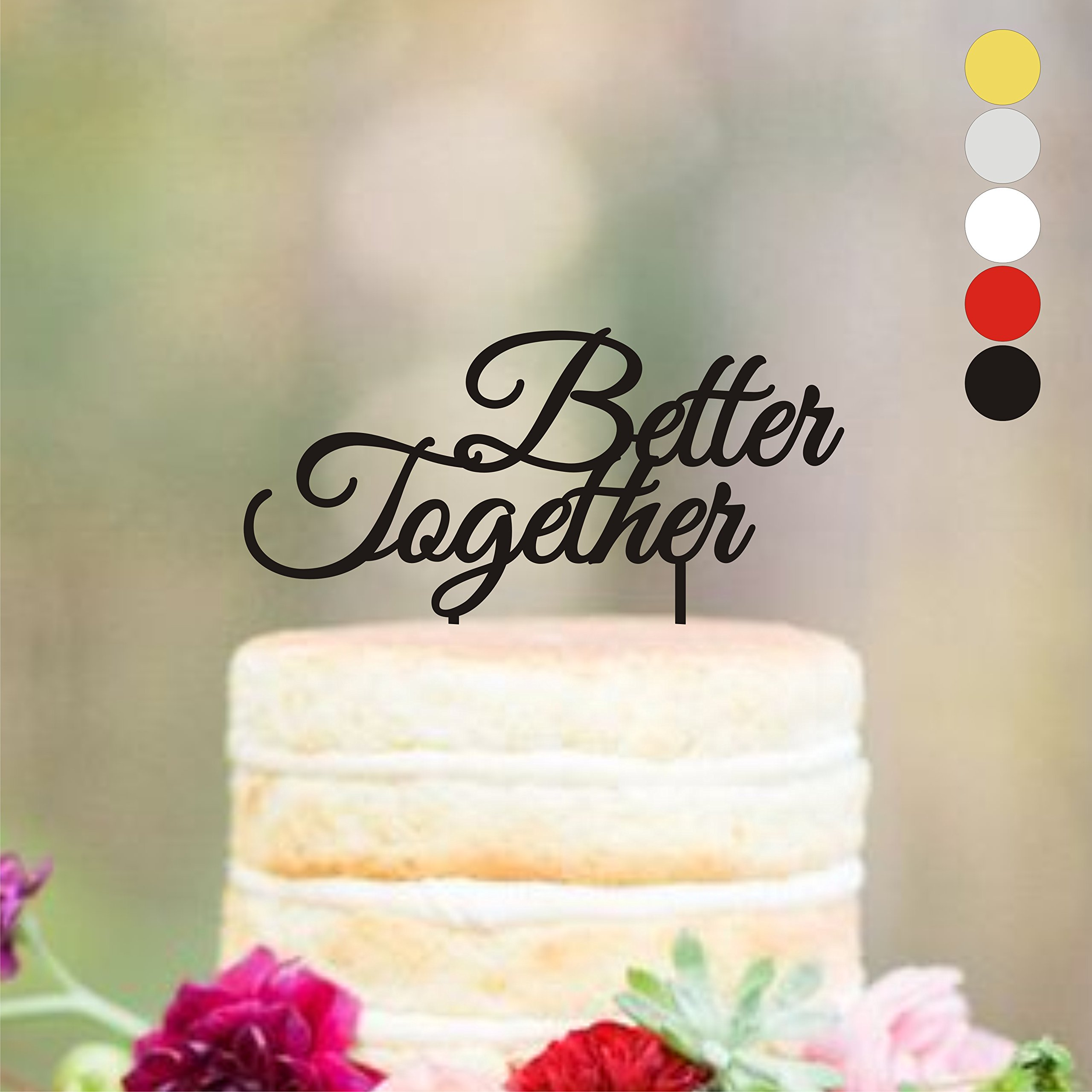 HappyPlywood Better Together Wedding Cake Topper Anniversary Cake Decor Supplies Birthday Cake Decorations (width 6'', black)