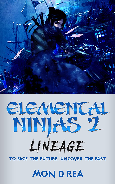 Elemental Ninjas 2: Lineage (English Edition) eBook: Mon D ...