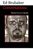 Ed Brubaker: Conversations (Conversations with Comic Artists Series)