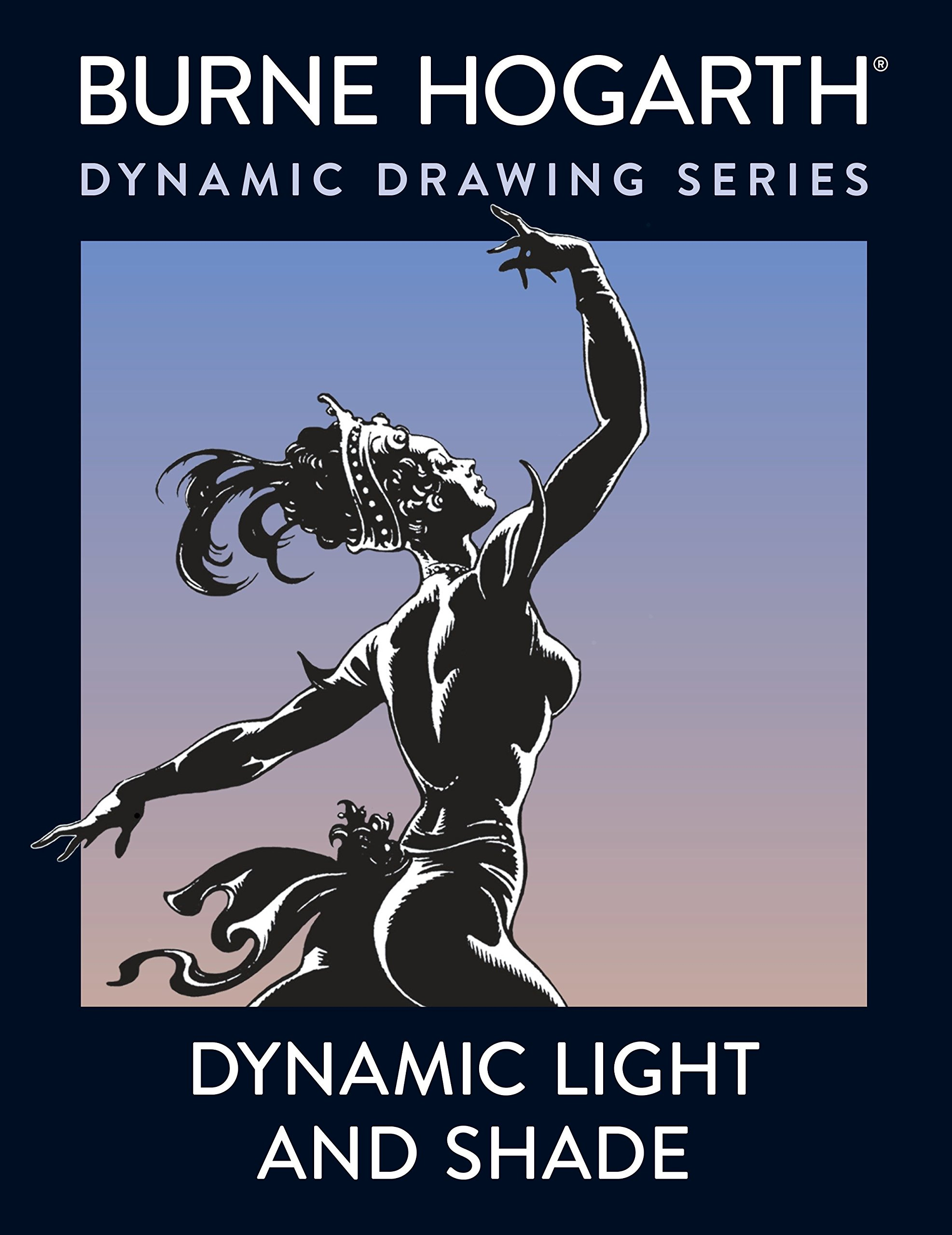 Dynamic Light and Shade: Burne Hogarth: 9780823015818: Amazon.com: Books