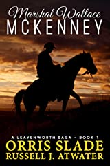 Marshal Wallace McKenney: (A Leavenworth Saga - Book 1) Kindle Edition