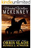 Marshal Wallace McKenney: (A Leavenworth Saga - Book 1)