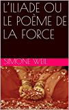 L'ILIADE OU LE POÈME DE LA FORCE (French Edition)