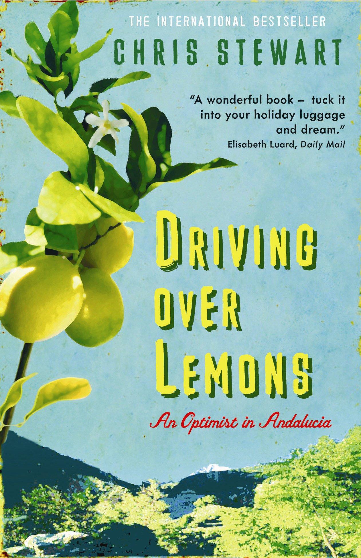 Driving Over Lemons: An Optimist in Andalucia (The Lemons Trilogy):  Amazon.co.uk: Stewart, Chris: 8601404216787: Books
