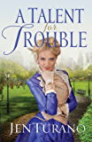 A Talent for Trouble (Ladies of Distinction Book #3)