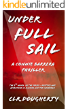 Under Full Sail - A Connie Barrera Thriller: The 7th Novel in the Series - Mystery and Adventure in Florida and the Caribbean (Connie Barrera Thrillers)