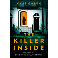 The Killer Inside: The most twisty, unputdownable, psychological thriller of 2019