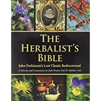 Herbalist's Bible: John Parkinson's Lost Classic Rediscovered