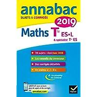 Annales Annabac 2019 Maths Tle ES, L: sujets et corrigés du bac Terminale ES (spécifique & spécialité), L (spécialité)