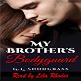 My Brother's Bodyguard: Hometown Heroes, Book 1