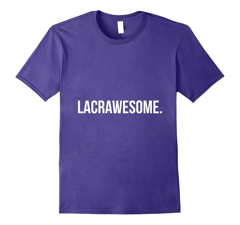 LACRAWESOME T Shirt Lacrosse Tee-Art