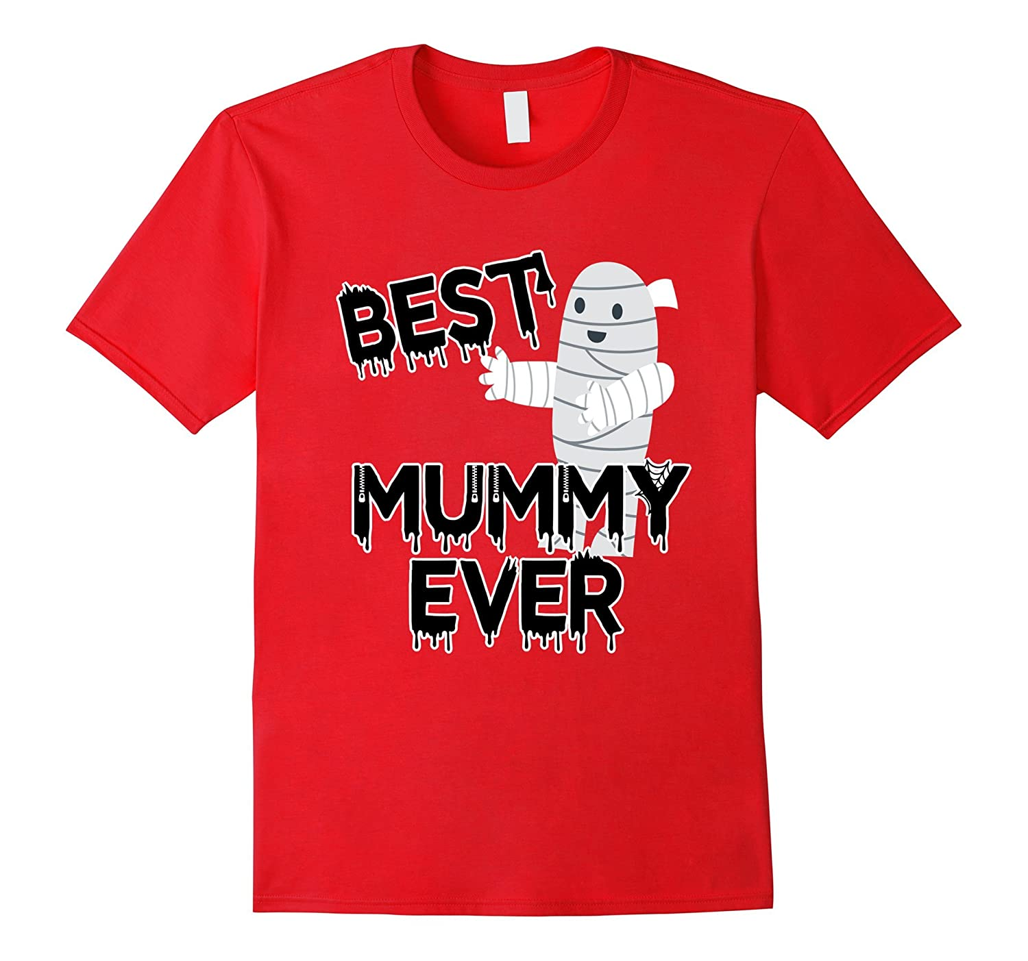 Best Mummy Ever Halloween Fun Mommy T-Shirt-FL